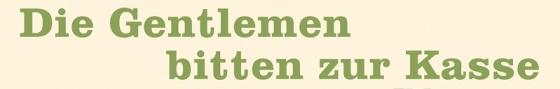 die gentlemen-bitten-zur-kasse-kolarz-henry_978-3-86231-016-6
